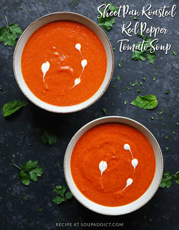 Sheet Pan Roasted Red Pepper Tomato Soup - a gorgeous, fire-engine-red soup with super-charged flavor, thanks to slow roasting the vegetables in the oven. Healthy, beautiful, delicious - everything you want in a soup! Recipe at SoupAddict.com | vegetarian soup | vegetarian soup recipes | healthy soup | roasted red pepper soup | sheet pan meal