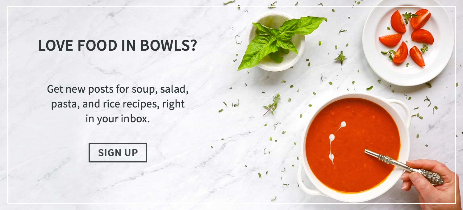 Sign up for news from SoupAddict.com, and feed your love for food in bowls, right in your inbox.